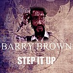 Barry Brown Step It Up