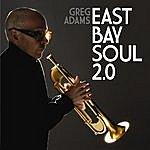 Greg Adams East Bay Soul 2.0