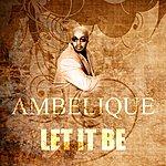 Ambelique Let It Be