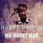 Barry Brown Mr Money Man