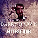 Barry Brown Fittest Dub