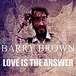 Barry Brown Love Is The Answer