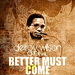 Delroy Wilson Better Must Come