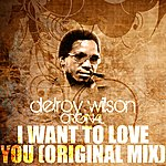 Delroy Wilson I Want To Love You (Original Mix)