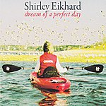 Shirley Eikhard Dream Of A Perfect Day