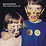 Daughter The Wild Youth