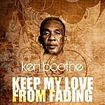 Ken Boothe Keep My Love From Fading