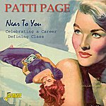"""Patti Page Near To You - Celebrating A Career….Defining Class """"The First Collection """""""
