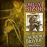 "Billy Bizor Billy Bizor A.K.A. Billy Bizer - Screwdriver"" (Original-Recordings)"