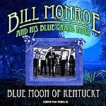 Bill Monroe Bill Monroe & His Blue Grass Boys - Blue Moon Of Kentucky (Original – Recordings)