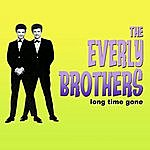 The Everly Brothers Long Time Gone