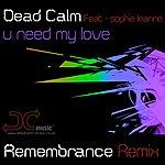 Dead Calm U Need My Love