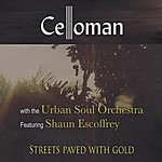 Celloman Streets Paved With Gold