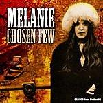 Melanie Melanie - Chosen Few