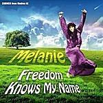 Melanie Melanie - Freedom Knows My Name
