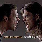 Gianluca Grignani Natura Umana