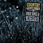 The Country Gentlemen Folk Songs & Bluegrass
