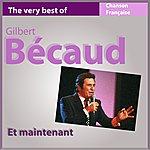 Gilbert Bécaud Et Maintenant (The Very Best Of Gilbert Bécaud)