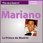 Luis Mariano Le Prince De Madrid (The Very Best Of Luis Mariano)