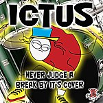 Ictus Never Judge A Break By Its Cover