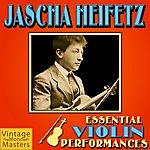 Jascha Heifetz Essential Violin Performances