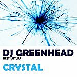 DJ Greenhead Crystal