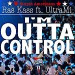 Ras Kass I'm Outta Control (Feat. Ultrami) - Single