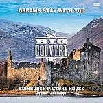 Big Country Dreams Stay With You (Edinburgh Picture House - Live 21st April 2011)