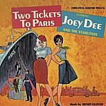 Joey Dee & The Starliters Two Tickets To Paris (Original Soundtrack)