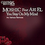 Mo Shic You Stay On My Mind (Featuring Ari El)