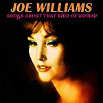 Joe Williams Songs About That Kind Of Woman