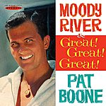 Pat Boone Moody River / Great! Great! Great!