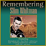Slim Whitman Remembering Slim Whitman