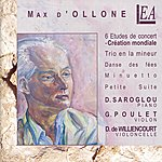 Gérard Poulet D'ollone: 6 Etudes De Concert - Trio En La Mineur - Danse Des Fées - Minuetto - Petite Suite