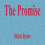 Mitch Ryder The Promise