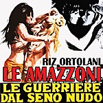 Riz Ortolani Amazzoni (Le Guerriere Dal Seno Nudo)