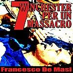 Francesco De Masi 7 Wincester Per Un Massacro