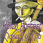 Helen Forrest Close To You