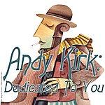 Andy Kirk Dedicated To You