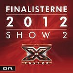 The Line X Factor Finalisterne 2012 Show 2