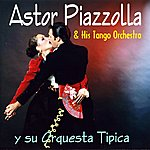 Astor Piazzolla Astor Piazzolla - Y Su Orquesta Tipica