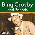 Bing Crosby Bing Crosby And Friends Vol 2