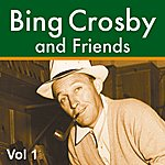 Bing Crosby Bing Crosby And Friends Vol 1