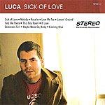 Luca Sick Of Love