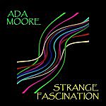Ada Moore Strange Fascination