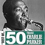 Charlie Parker Best Of - 50 Tracks