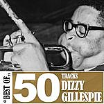 Dizzy Gillespie Best Of - 50 Tracks