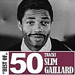 Slim Gaillard Best Of - 50 Tracks