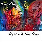 Andy Fite Rhythm's The Thing