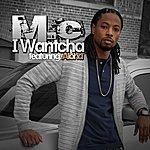 M.C. I Wantcha (Feat. Aloha) - Single